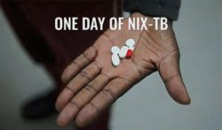 Reduced no. of pills and three new TB drugs in Nix-TB trial